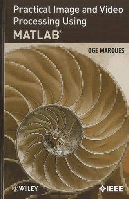 Practical Image and Video Processing Using Matlab By Marques, Oge
