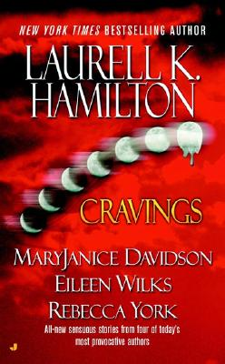 Cravings By Hamilton, Laurell K. (EDT)/ Davidson, MaryJanice/ Wilks, Eileen